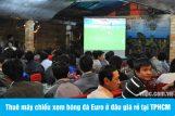 Thuê máy chiếu xem bóng đá Euro ở đâu giá rẻ tại TPHCM