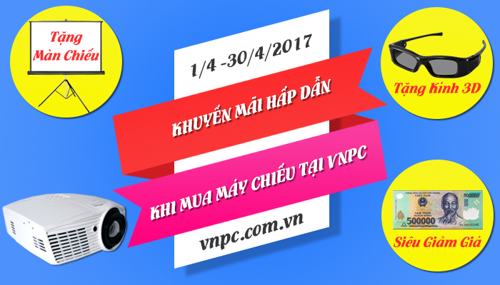 Chương trình khuyến mãi máy chiếu mừng lễ 30/4 - 1/5/2017