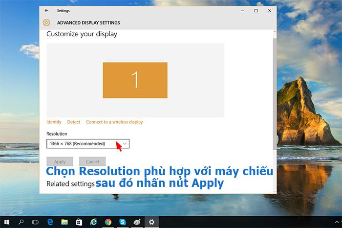 Chọn Resolution phù hợp với máy chiếu sau đó nhấn nút Apply