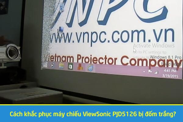 Cách khắc phục máy chiếu ViewSonic PJD5126 bị đốm trắng?