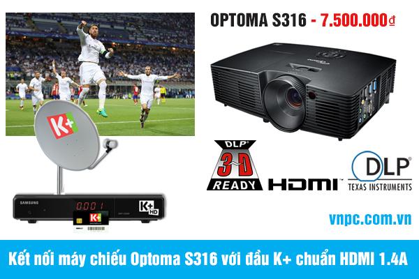 Kết nối máy chiếu Optoma S316 với đầu K+ chuẩn HDMI 1.4A