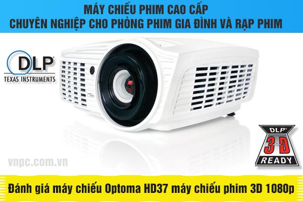 Đánh giá máy chiếu Optoma HD37 máy chiếu phim 3D 1080p