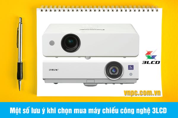Một số lưu ý khi chọn mua máy chiếu công nghệ 3LCD