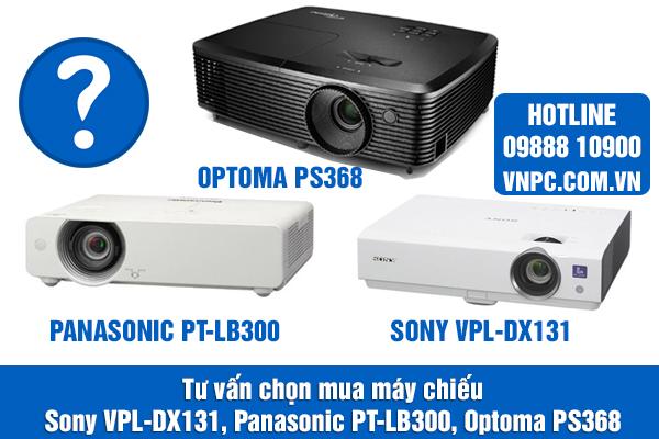 Máy chiếu Sony VPL-DX131, Panasonic PT-LB300, Optoma PS368