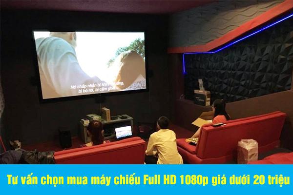 Tư vấn chọn mua máy chiếu Full HD 1080p giá dưới 20 triệu