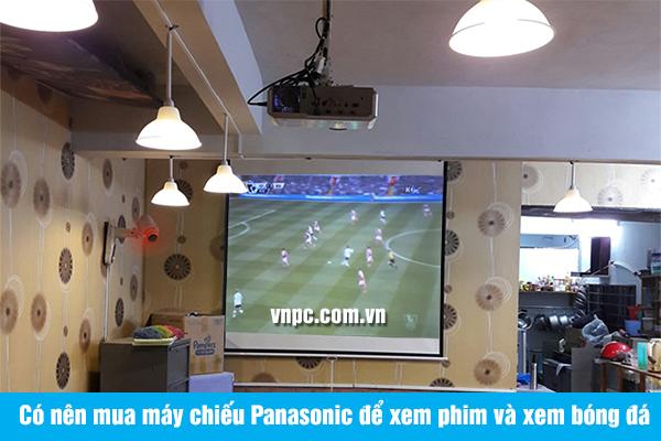 Có nên mua máy chiếu Panasonic để xem phim và xem bóng đá