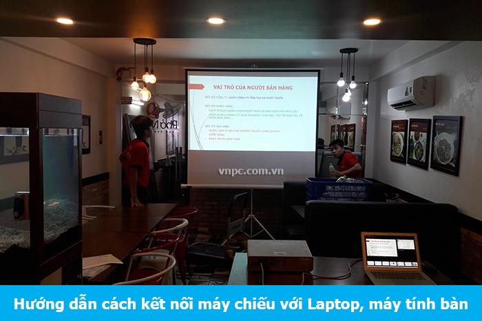 Hướng dẫn cách kết nối máy chiếu với Laptop, máy tính bàn