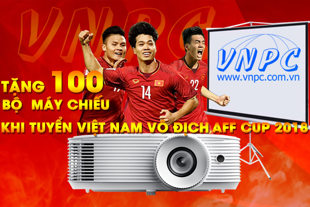 Tặng 100 Bộ Máy Chiếu Khi Tuyển Việt Nam Vô Địch AFF Cup 2018