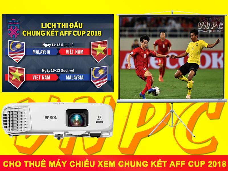 Bảng Giá Cho Thuê Máy Chiếu Xem Chung Kết AFF Cup 2018