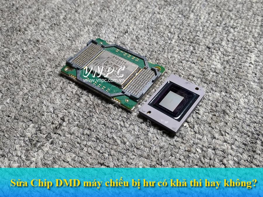 Sửa Chip DMD máy chiếu bị hư có khả thi hay không?