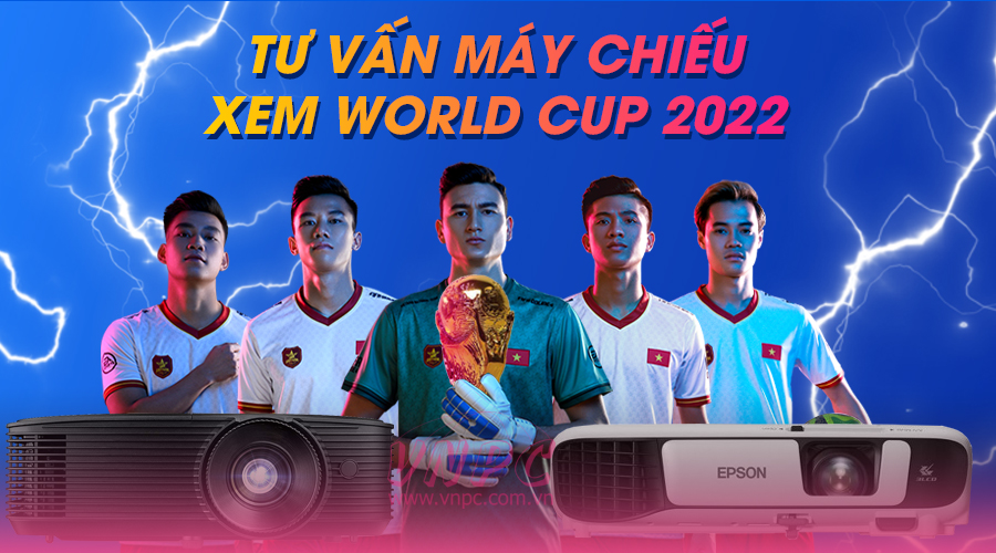 Máy chiếu World Cup 2022